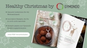 Healthy Christmas - Gesunde Leckereien für die Weihnachtszeit mit innovativen Rezepten