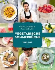 Kochbuch Vegetarische Sommerküche. Grillen, Picknick & Feste im Freien von Paul Ivic